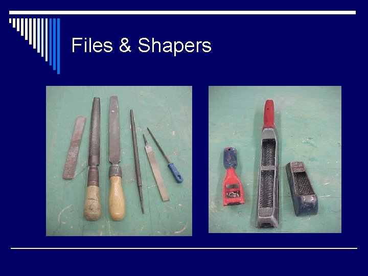 Files & Shapers