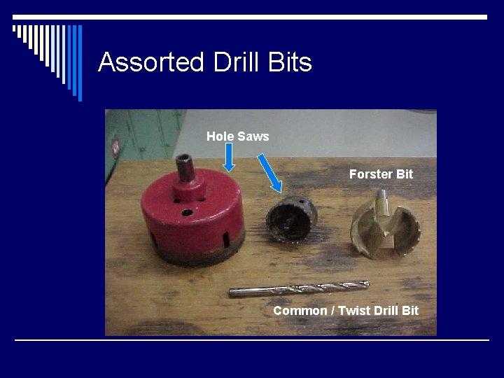 Assorted Drill Bits Hole Saws Forster Bit Common / Twist Drill Bit