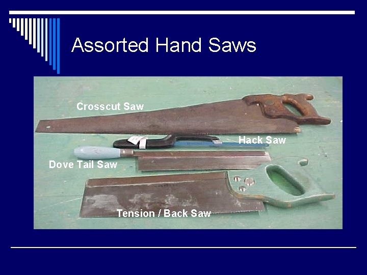 Assorted Hand Saws Crosscut Saw Hack Saw Dove Tail Saw Tension / Back Saw