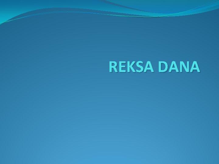 REKSA DANA