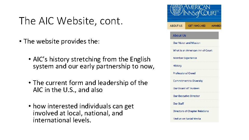 The AIC Website, cont. • The website provides the: • AIC's history stretching from