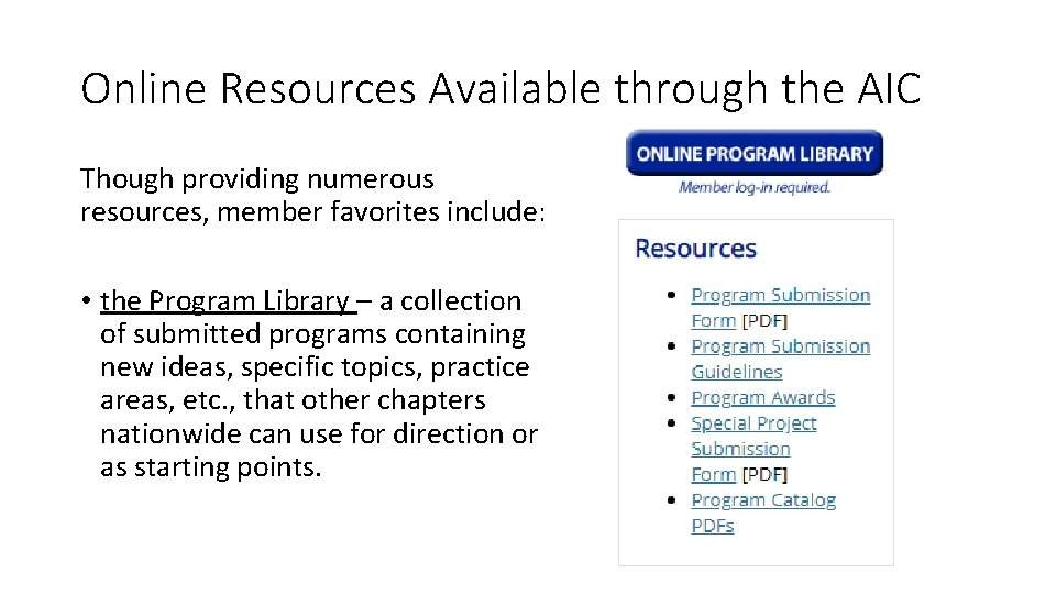 Online Resources Available through the AIC Though providing numerous resources, member favorites include: •