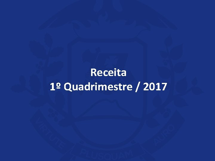 Receita 1º Quadrimestre / 2017