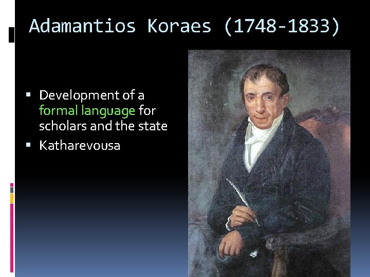 Adamantios Koraes (1748 -1833) Development of a formal language for scholars and the state