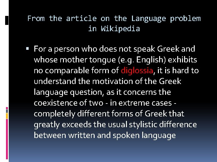 From the article on the Language problem in Wikipedia For a person who does