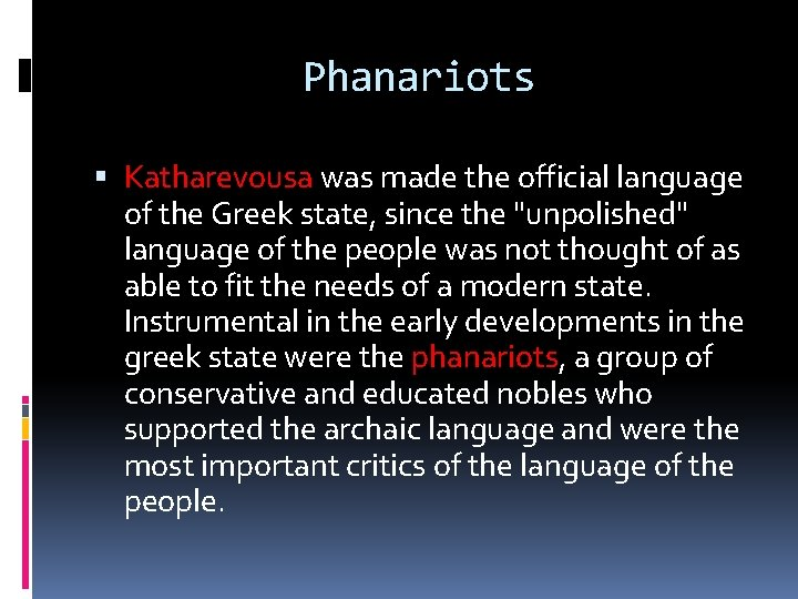 """Phanariots Katharevousa was made the official language of the Greek state, since the """"unpolished"""""""