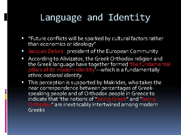 """Language and Identity """"Future conflicts will be sparked by cultural factors rather than economics"""