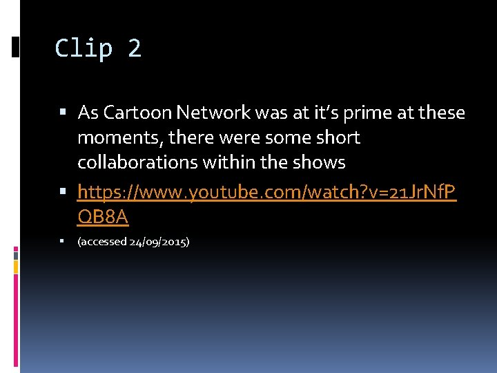 Clip 2 As Cartoon Network was at it's prime at these moments, there were