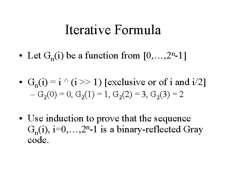 Iterative Formula • Let Gn(i) be a function from [0, …, 2 n-1] •