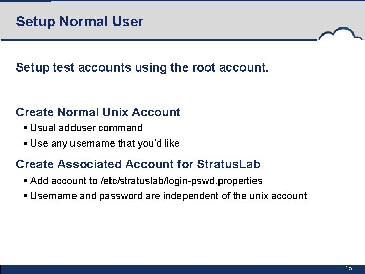 Setup Normal User Setup test accounts using the root account. Create Normal Unix Account