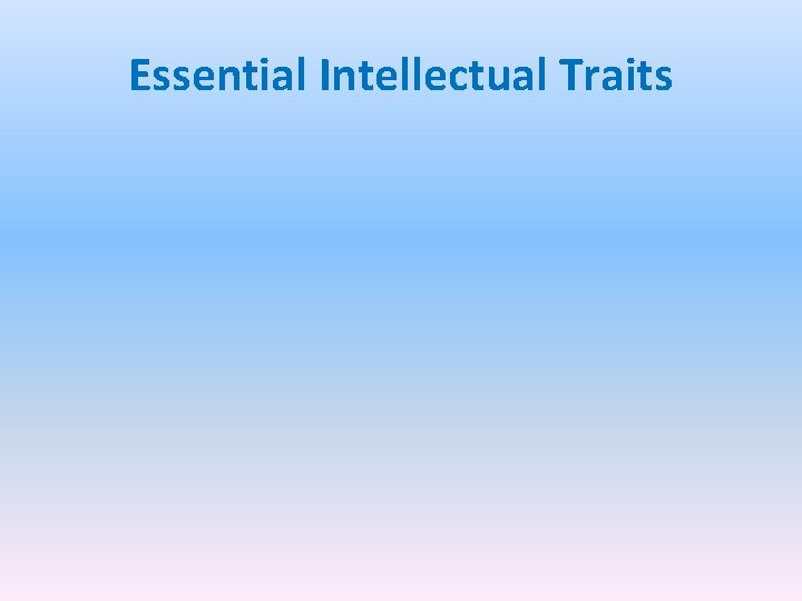 Essential Intellectual Traits