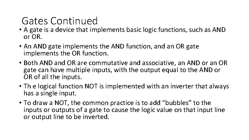Gates Continued • A gate is a device that implements basic logic functions,