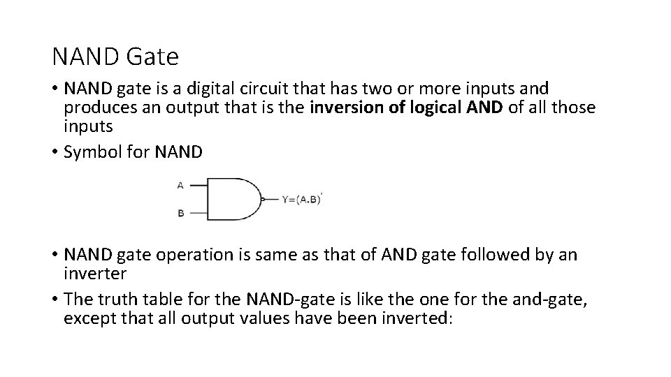 NAND Gate • NAND gate is a digital circuit that has two or more