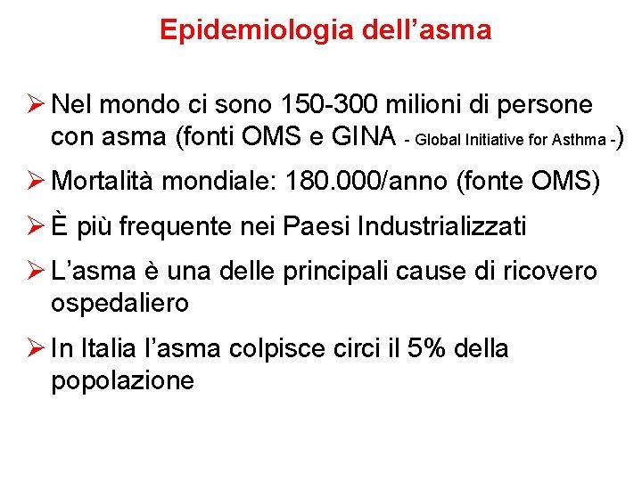 Epidemiologia dell'asma Ø Nel mondo ci sono 150 -300 milioni di persone con asma