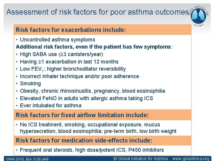 Assessment of risk factors for poor asthma outcomes Risk factors for exacerbations include: •