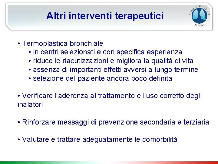 Altri interventi terapeutici • Termoplastica bronchiale • in centri selezionati e con specifica esperienza