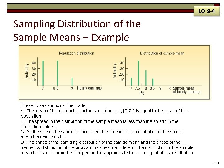 LO 8 -4 Sampling Distribution of the Sample Means – Example These observations can