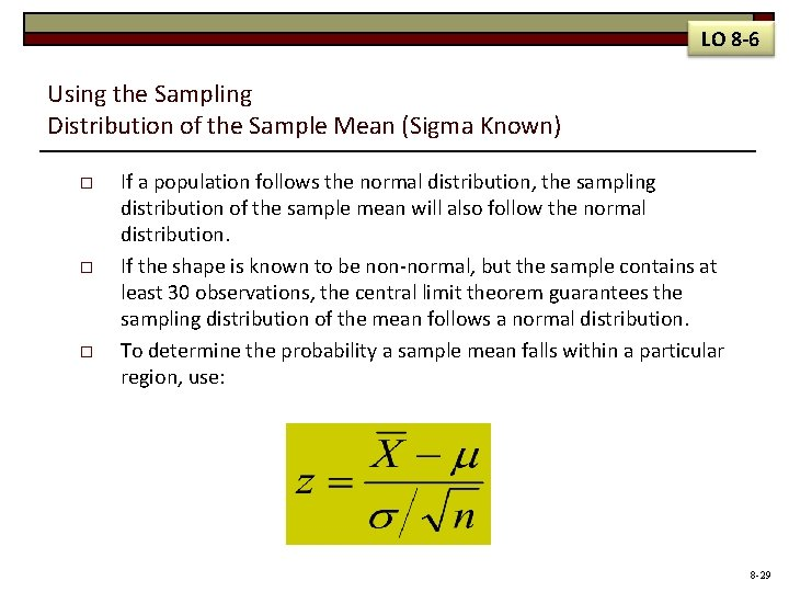 LO 8 -6 Using the Sampling Distribution of the Sample Mean (Sigma Known) o