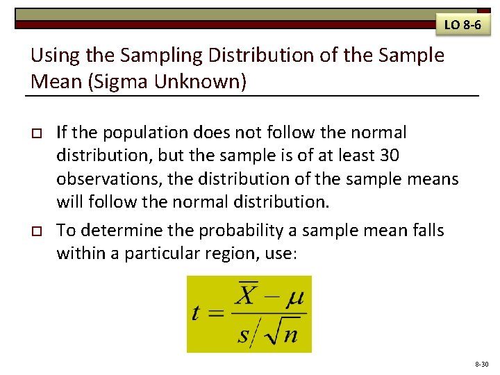 LO 8 -6 Using the Sampling Distribution of the Sample Mean (Sigma Unknown) o