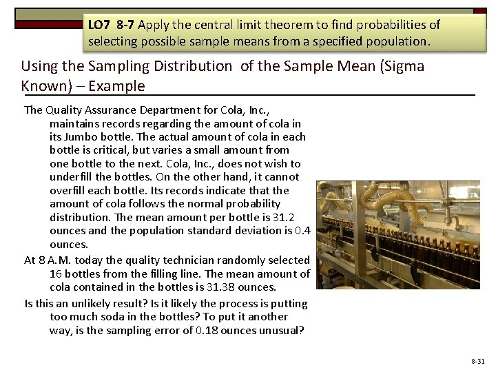 LO 7 8 -7 Apply the central limit theorem to find probabilities of selecting