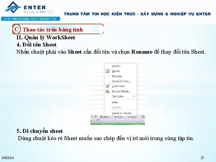 C Thao tác trên bảng tính II. Quản lý Work. Sheet 4. Đổi tên