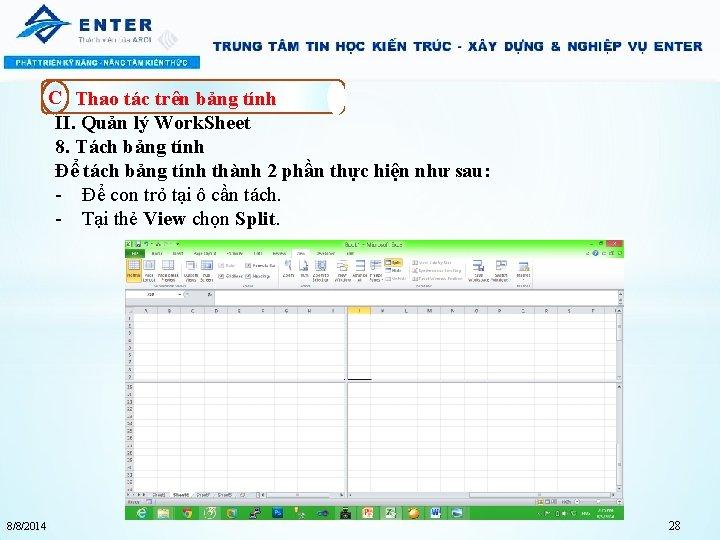 C Thao tác trên bảng tính II. Quản lý Work. Sheet 8. Tách bảng