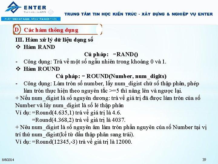 D Các hàm thông dụng III. Hàm xử lý dữ liệu dạng số v