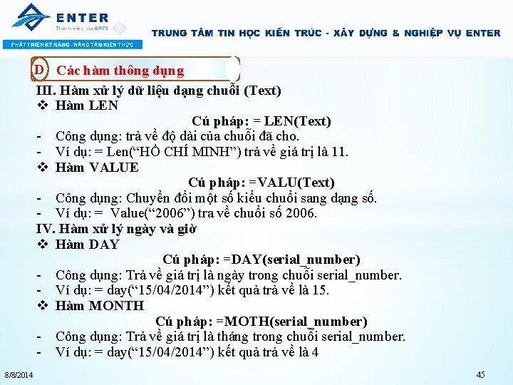D Các hàm thông dụng III. Hàm xử lý dữ liệu dạng chuỗi (Text)