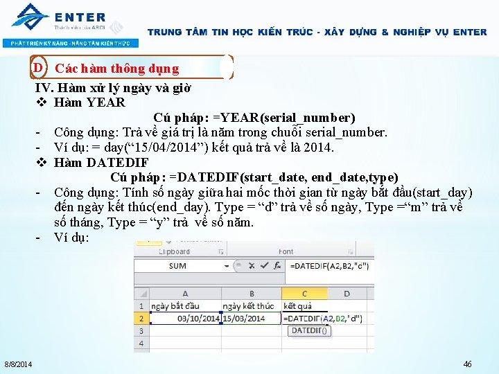 D Các hàm thông dụng IV. Hàm xử lý ngày và giờ v Hàm
