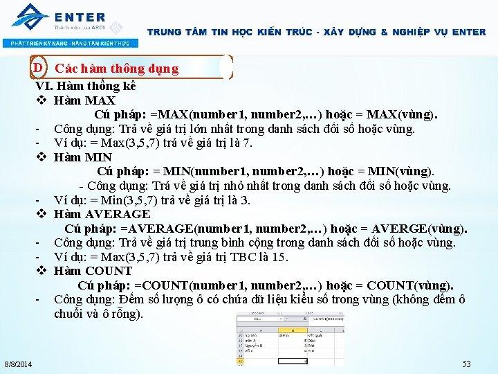 D Các hàm thông dụng VI. Hàm thống kê v Hàm MAX Cú pháp: