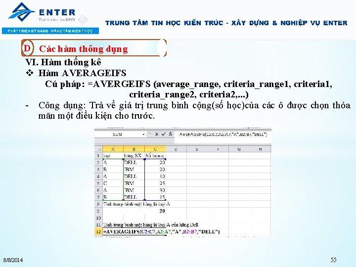 D Các hàm thông dụng VI. Hàm thống kê v Hàm AVERAGEIFS Cú pháp: