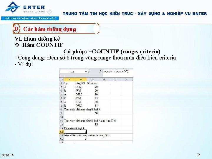 D Các hàm thông dụng VI. Hàm thống kê v Hàm COUNTIF Cú pháp: