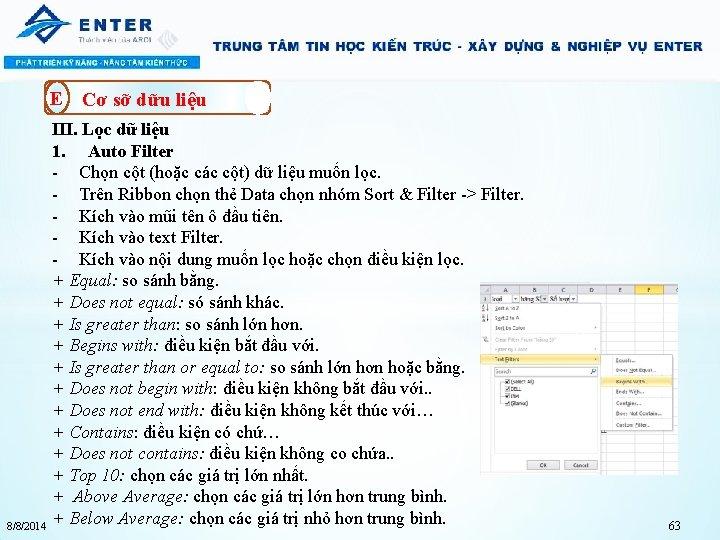 E Cơ sỡ dữu liệu 8/8/2014 III. Lọc dữ liệu 1. Auto Filter -