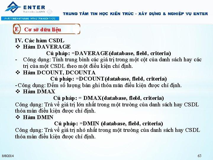 E Cơ sỡ dữu liệu IV. Các hàm CSDL v Hàm DAVERAGE Cú pháp: