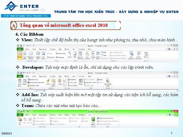 A Tổng quan về microsoft office excel 2010 4. Các Ribbon v View: Thiết
