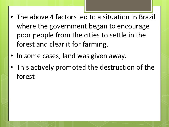 • The above 4 factors led to a situation in Brazil where the