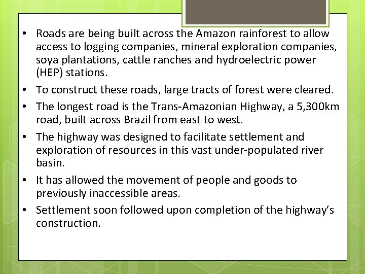 • Roads are being built across the Amazon rainforest to allow access to