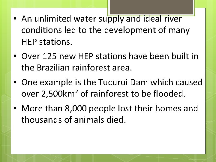 • An unlimited water supply and ideal river conditions led to the development