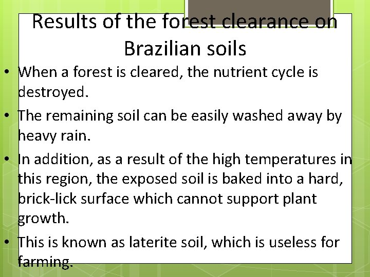 Results of the forest clearance on Brazilian soils • When a forest is cleared,
