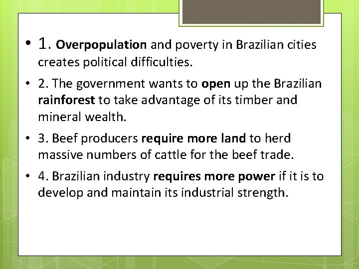 • 1. Overpopulation and poverty in Brazilian cities creates political difficulties. • 2.