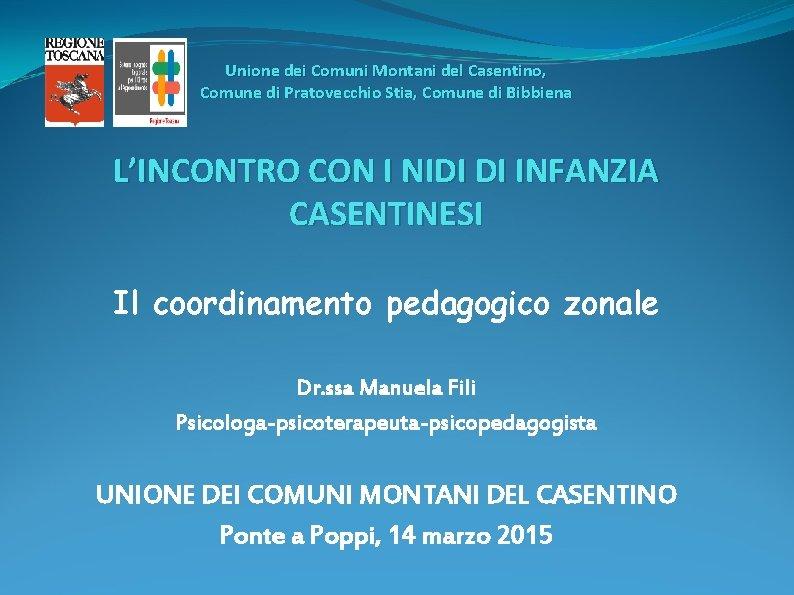 Unione dei Comuni Montani del Casentino, Comune di Pratovecchio Stia, Comune di Bibbiena L'INCONTRO