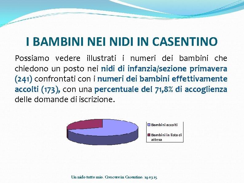 I BAMBINI NEI NIDI IN CASENTINO Possiamo vedere illustrati i numeri dei bambini che