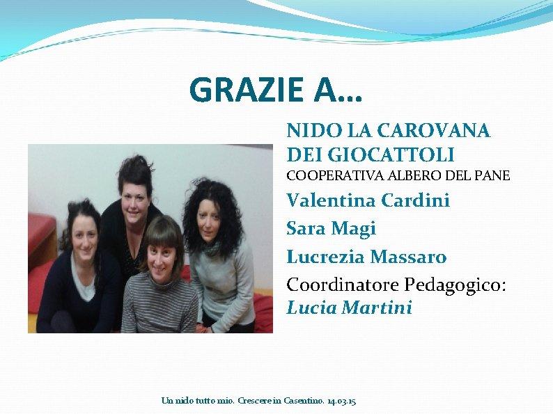 GRAZIE A… NIDO LA CAROVANA DEI GIOCATTOLI COOPERATIVA ALBERO DEL PANE Valentina Cardini Sara