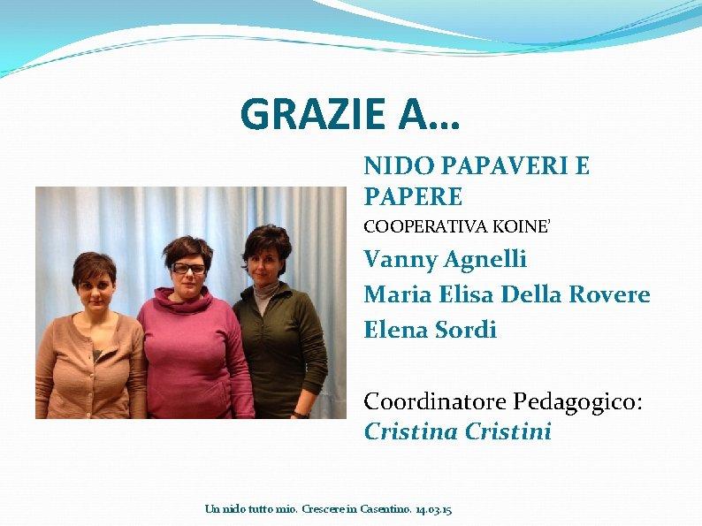 GRAZIE A… NIDO PAPAVERI E PAPERE COOPERATIVA KOINE' Vanny Agnelli Maria Elisa Della Rovere