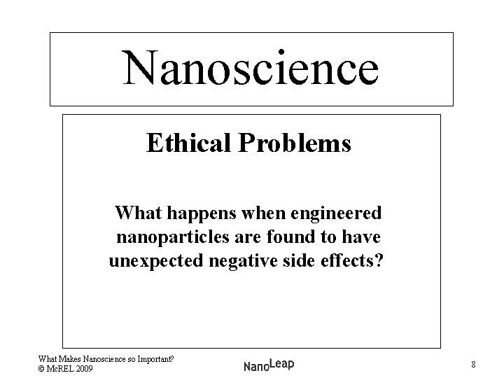 Nanoscience Ethical Problems What happens when engineered nanoparticles are found to have unexpected negative