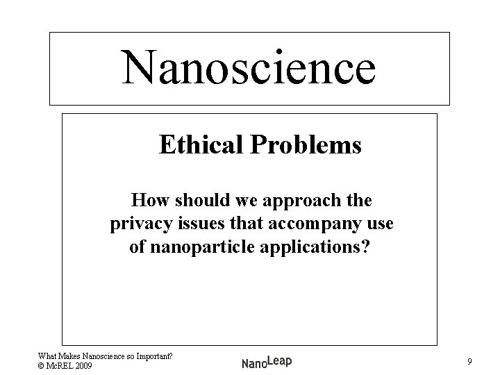 Nanoscience Ethical Problems How should we approach the privacy issues that accompany use of