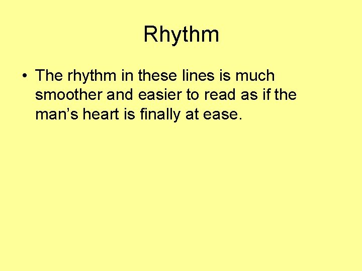 Rhythm • The rhythm in these lines is much smoother and easier to read