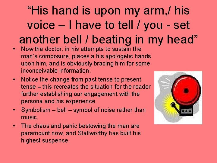"""""""His hand is upon my arm, / his voice – I have to tell"""