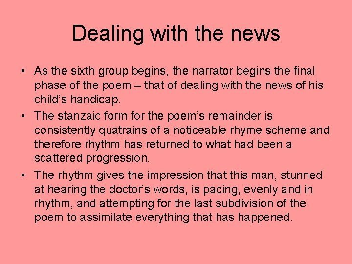Dealing with the news • As the sixth group begins, the narrator begins the