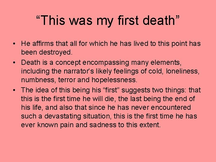 """""""This was my first death"""" • He affirms that all for which he has"""